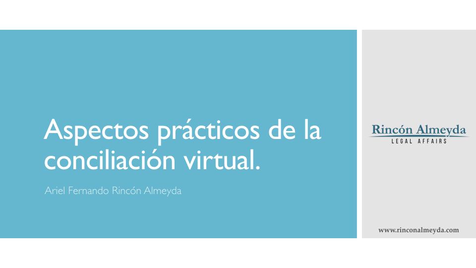 Aspectos Prácticos de la Conciliación Virtual